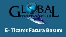 E- Ticaret Fatura Basımı